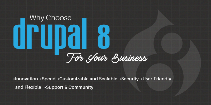 Why Drupal 8 Upgrade Is Considered The Best Business Decision