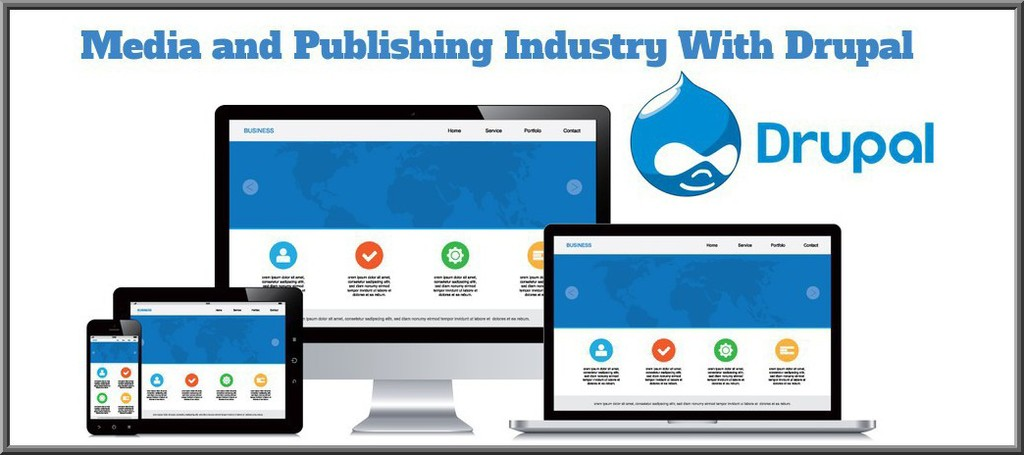 Why Drupal is the Most Preferred CMS for Media and Publishing Industry?