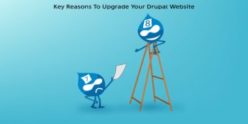 Key-Reasons-To-Upgrade-Your-Drupal-7-Website-to-Drupal-8