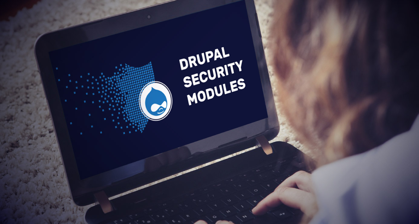 Top 7 Drupal Modules To Build Secure & Engaging Enterprise Website