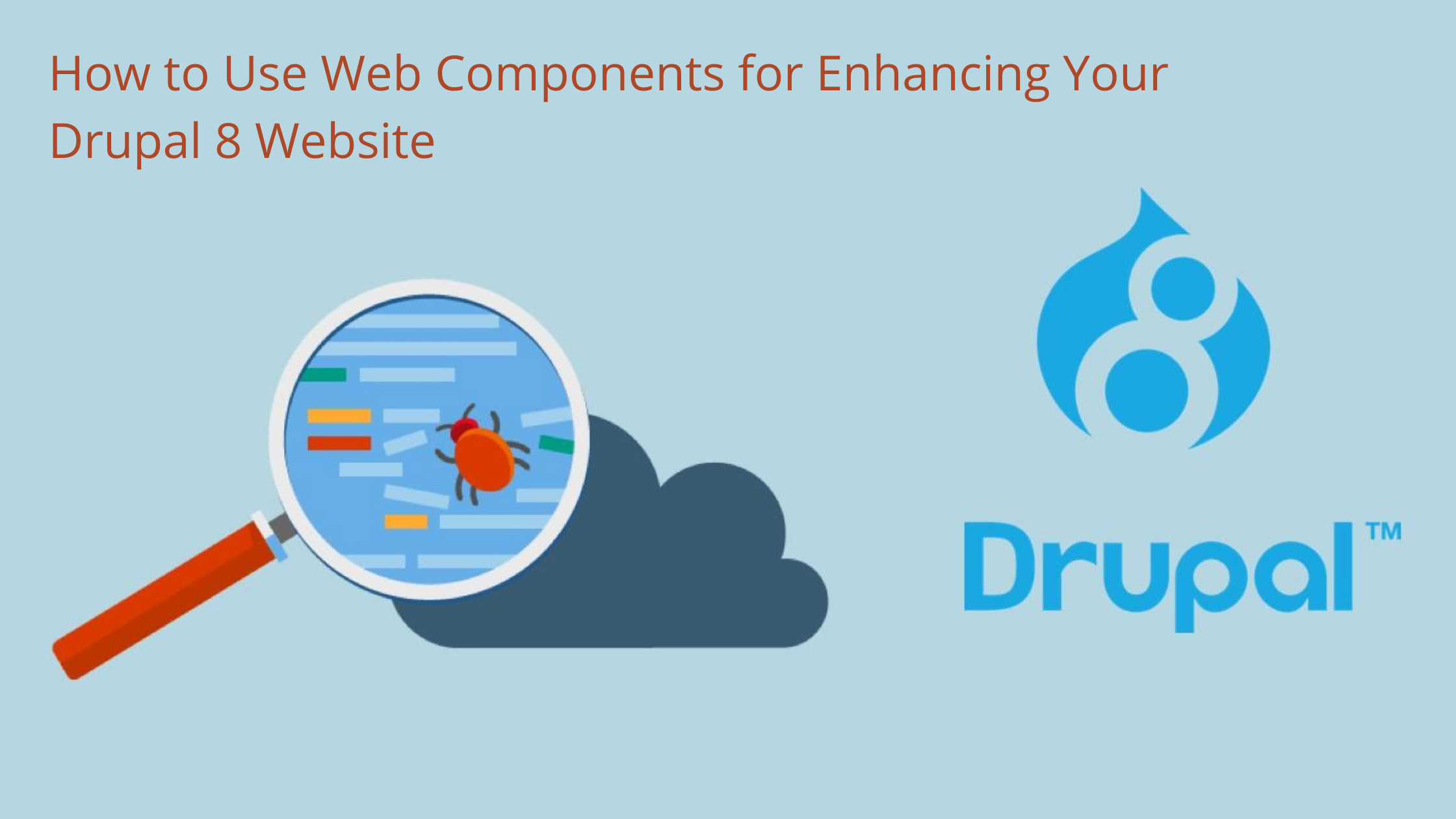 How to Use Web Components for Enhancing Your Drupal 8 Website
