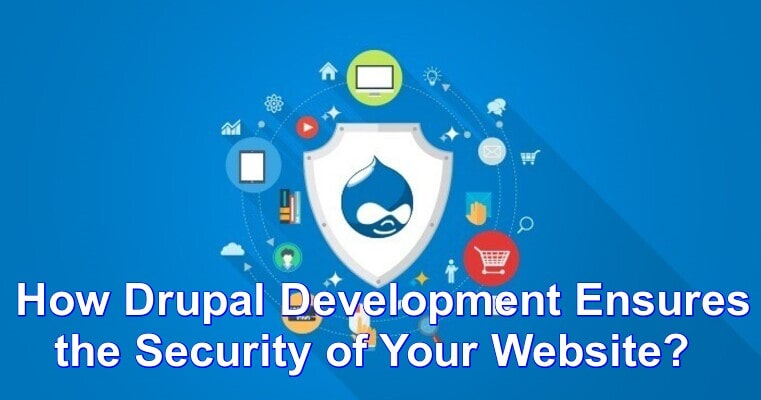 How Drupal Development Ensures the Security of Your Website?