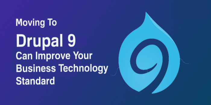 How Moving to Drupal 9 can improve Your Business Technology Standard?