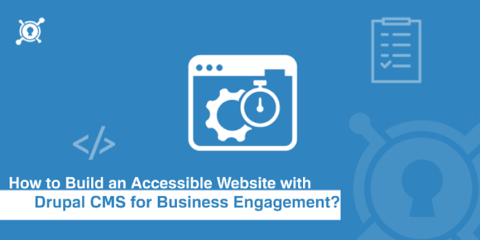 Build an Accessible Website with Drupal CMS for Business Engagement